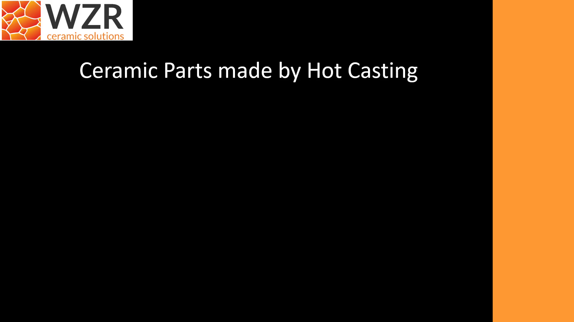 Ceramic Parts made by Hot Casting