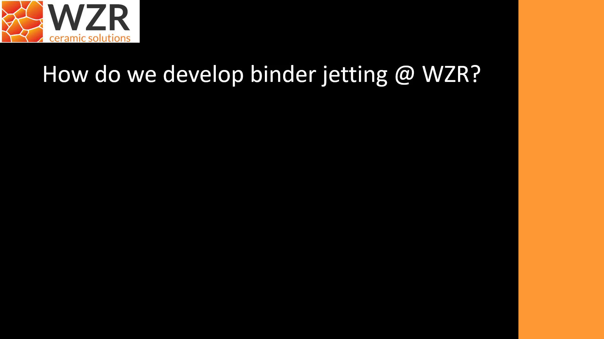 How do we develop binder jetting @ WZR?