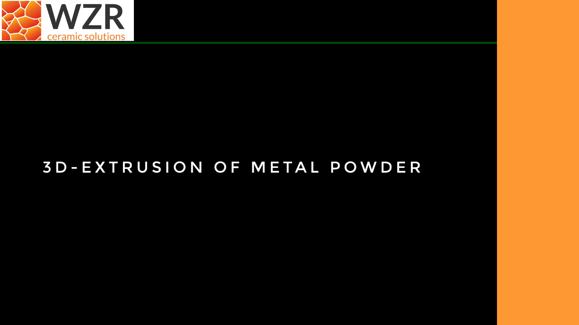 3D-Extrusion of Metal Powder